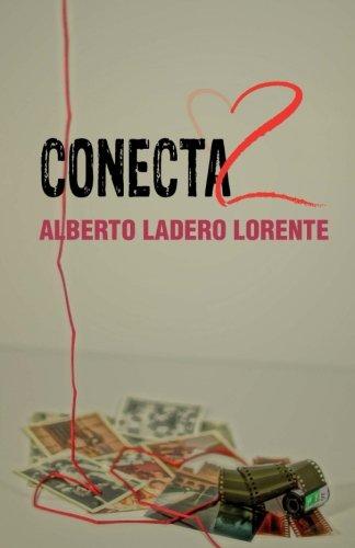 Conecta2 (Spanish Edition) [Alberto Ladero Lorente] (Tapa Blanda)