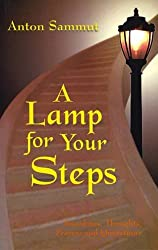 A Lamp for Your Steps: Anecdotes, Thoughts, Prayers and Quotations