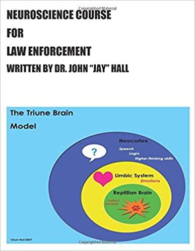 Dr. John Jay Hall - Neuroscience Course For Law Enforcement
