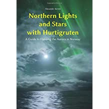 Northern Lights and Stars with Hurtigruten: A Guide to Hunting the Aurora in Norway