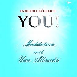 Meditation von Uwe Albrecht (YOU! Endlich glücklich)