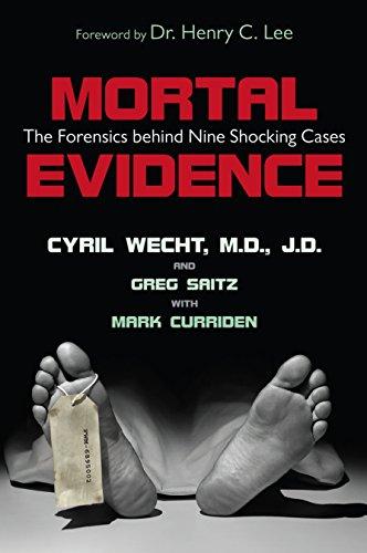 Mortal Evidence: The Forensics Behind Nine Shocking ()