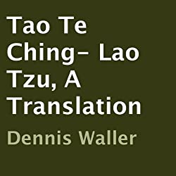 Tao Te Ching- Lao Tzu, A Translation
