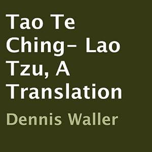 Tao Te Ching- Lao Tzu, A Translation Audiobook