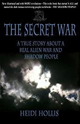 The Secret War: A True Story About A Real Alien War and Shadow People (English Edition)