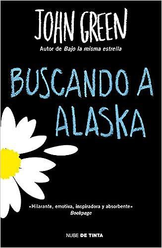 Buscando a Alaska (Nube de Tinta): Amazon.es: John Green, Cecilia Aura Cross: Libros