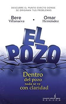 El Pozo de [Villanueva, Bere, Hernández, Omar]