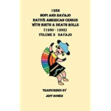 1932 Hopi and Navajo Native American Census, with Birth & Death Rolls (1930-1932). Volume 2
