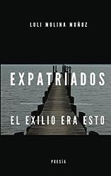 Expatriados: El exilio era esto (Spanish Edition)
