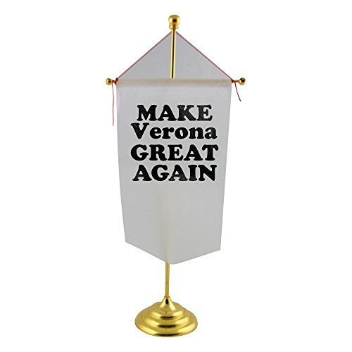 MAKE Verona GREAT AGAIN Table Flag (Metal Table Verona)