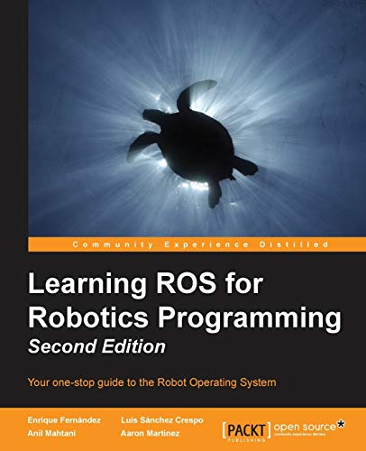 Learning ROS for Robotics Programming - Second