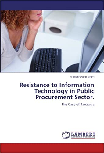 Resistance to Information Technology in Public Procurement Sector.: The Case of Tanzania