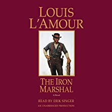 The Iron Marshal Audiobook by Louis L'Amour Narrated by Erik Singer