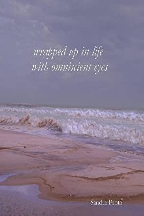 Wrapped Up In Life With Omniscient Eyes