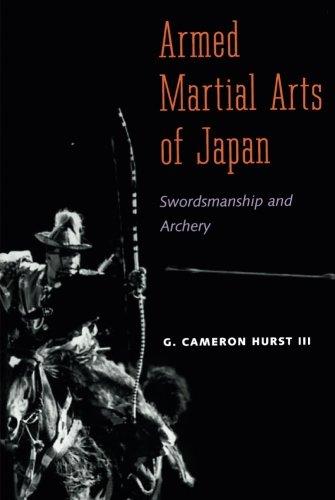 Armed Martial Arts of Japan: Swordsmanship and Archery