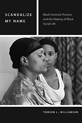 Scandalize My Name: Black Feminist Practice and the Making of Black Social Life (Commonalities)