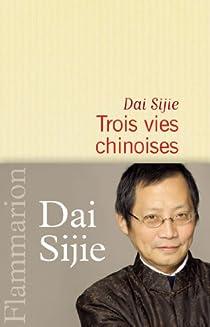 Trois vies chinoises par Sijie