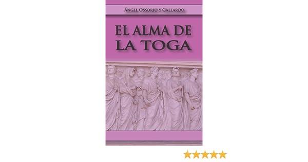 El Alma de la Toga: Amazon.es: Osorio, Angel, Gallardo: Libros