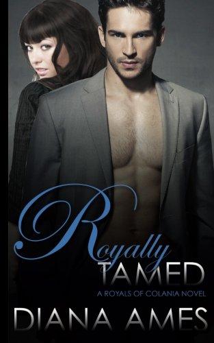 Royally Tamed: A Royals of Colania Novel