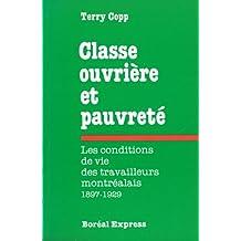 Classe ouvrière et pauvreté: Conditions vie des Trav. Mtl. 1897-1929