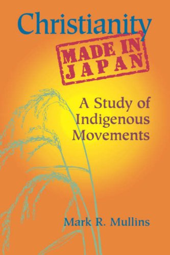 Christianity Made in Japan: A Study of Indigenous Movements (Nanzan Library of Asian Religion and Culture)