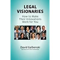 Legal Visionaries: How to make their innovations work for you