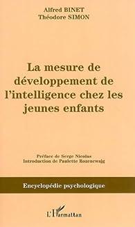 La mesure du développement de l'intelligence chez les jeunes enfants par Alfred Binet