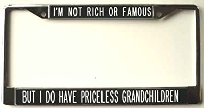Mother's Day Gift I'm Not Rich or Famous But I Do Have Priceless Grandchildren-black-license plate frame