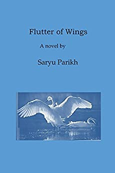Flutter of Wings, a poetic novel by [Parikh, Saryu]