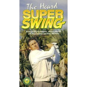 The Heard Super Swing, By PGA Professional Jerry Heard with Paul Dolman and - Country Plantation Golf Club