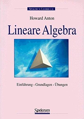 Lineare Algebra: Einführung, Grundlagen, Übungen
