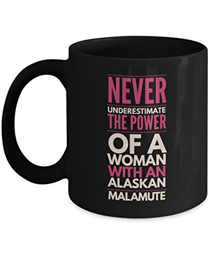 [Never Underestimate The Power of a Woman with an Alaskan Malamute Mug - Black Coffee Cup - Dog Lover Gifts and Accessories] (Alaskan Malamute Power Dog)