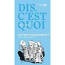 Dis, c'est quoi la franc-maçonnerie ? (Dis, c'est quoi ?) (French Edition)