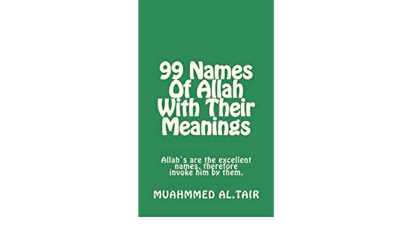 99 Names Of Allah With Their Meanings - Kindle edition by Muhammed
