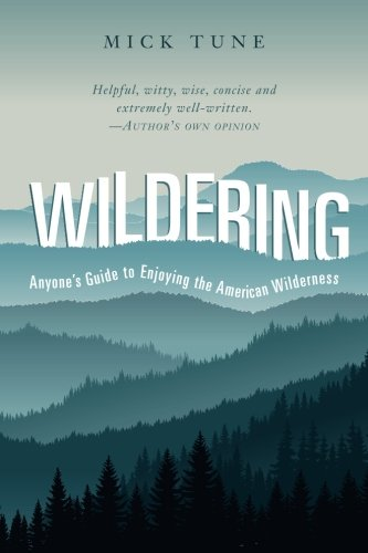 Wildering: Anyone's Guide to Enjoying the American Wilderness