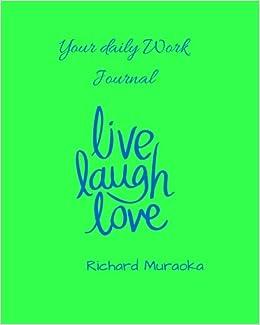your daily work journal richard d muraoka 9781533218254 amazon