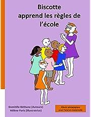 Biscotte apprend les règles de l'école: album pédagogique pour l'oral en maternelle