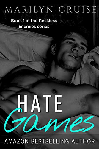Hate Games: Book 1/3 in the Reckless Enemies Series - an Enemies to Lovers Romance by [Cruise, Marilyn]