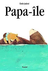 Papa-île par Emile Jadoul