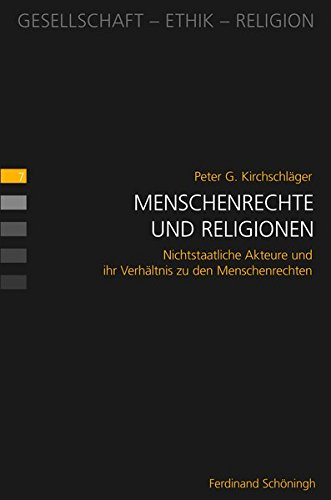Menschenrechte und Religionen: Nichtstaatliche Akteure und ihr Verhältnis zu den Menschenrechten (Gesellschaft - Ethik - Religion)