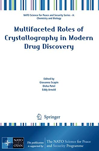Multifaceted Roles of Crystallography in Modern Drug Discovery (NATO Science for Peace and Security Series A: Chemistry