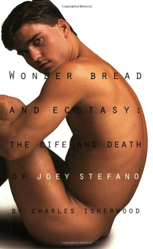 Wonder Bread & Ecstasy: The Life and Death of Joey Stefano