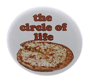 "The circle of life - Pizza 1.25"" Magnet Funny Humor Love Addict"