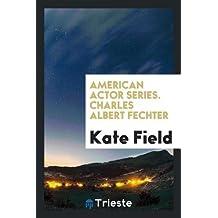 American actor series. Charles Albert Fechter