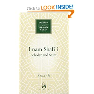 Imam Shafi'i: Scholar and Saint Kecia Ali