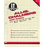 Allis-Chalmers: Models B, C, CA, G, Rc, Wc, WD, Wd45, Wd45 Diesel, Wf (I & T Shop Service) (Paperback) - Common
