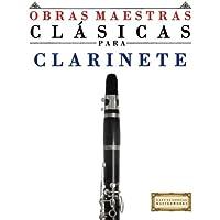 Obras Maestras Clásicas para Clarinete: Piezas fáciles