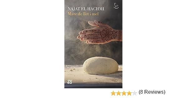Mare de llet i mel (Catalan Edition) eBook: El Hachmi, Najat : Amazon.es: Tienda Kindle