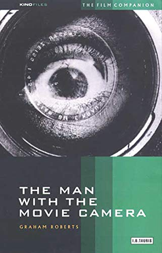 The Man With the Movie Camera (KINOfiles Film Companions)