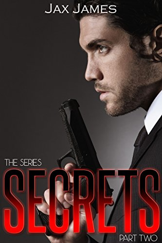Book: Secrets - Part Two (The Secret Series Book 1) by Jax James